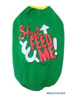 "DOGEEZ Winter Dog Tshirt "" SHUT FEED ME "" Green 28 Inches"