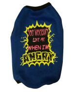 """Dog Winter Tshirt """" YOU WOULDN'T LIKE ME WHEN I'M ANGRY """" Blue, Black Collar 12 inches"""