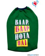 "DOGEEZ Winter Dog Tshirt ""BAAP BAAP HOTA HAI"" Green 16 inches"