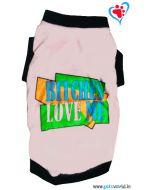 "DOG EEZ Dog Tshirt ""BITCHES LOVE ME"" 18 inches"