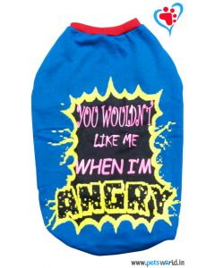 """DOGEEZ Winter Dog Tshirt """"YOU WOULDN'T LIKE ME"""" Blue 22 inches"""