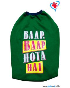 "DOGEEZ Winter Dog Tshirt ""BAAP BAAP HOTA HAI"" Green 22 inches"