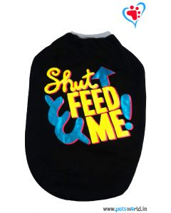 "DOGEEZ Winter Dog Tshirt "" SHUT FEED ME "" Black 26 Inches"