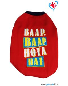 "DOGEEZ Winter Dog Tshirt "" BAAP BAAP HOTA HAI "" Red 16 Inches"