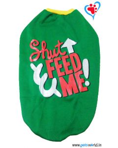 """DOGEEZ Winter Dog Tshirt """"FEED ME"""" Green 26 inches"""